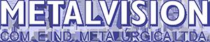 Comércio e Indústria Metalúrgica Ltda. - EPP - Metalvision